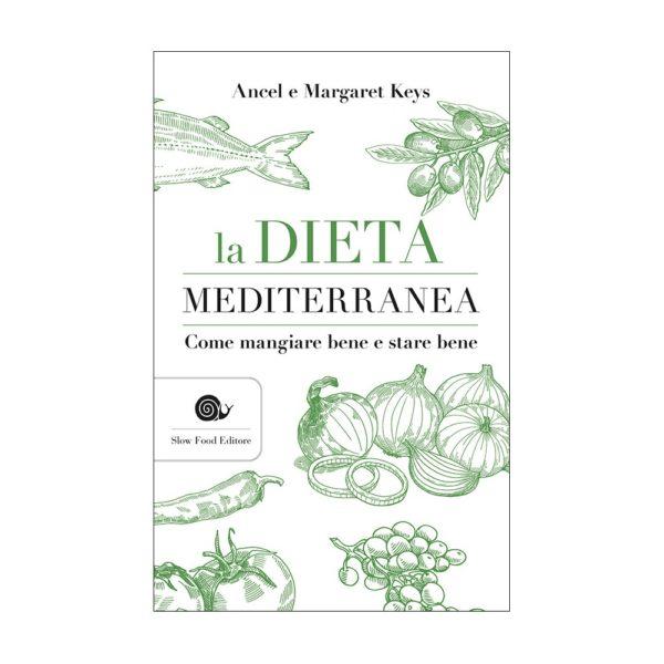 La Dieta Mediterranea. Come mangiare bene e stare bene. Libro di Ancel Keys e Margareth Keys