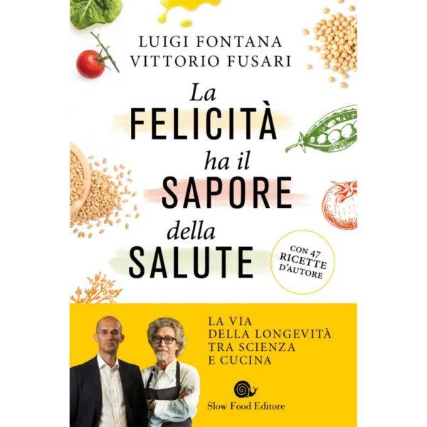 Libro La felicità ha il sapore della salute Slow Food Editore